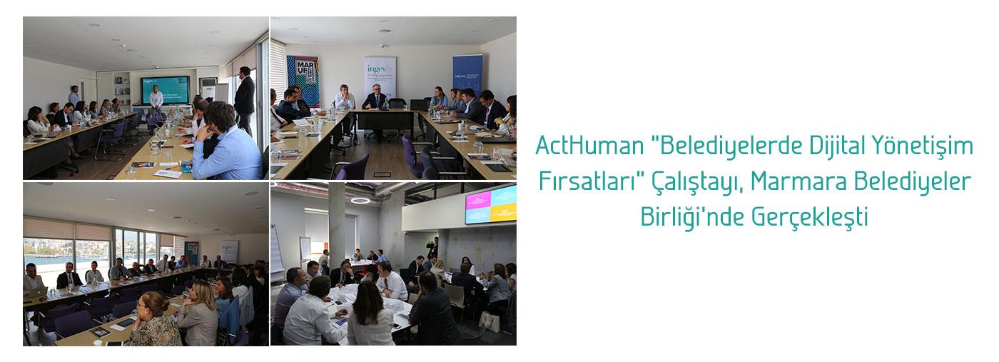 """ActHuman """"Belediyelerde Dijital Yönetişim Fırsatları"""" Çalıştayı, MBB'nde Gerçekleşti"""