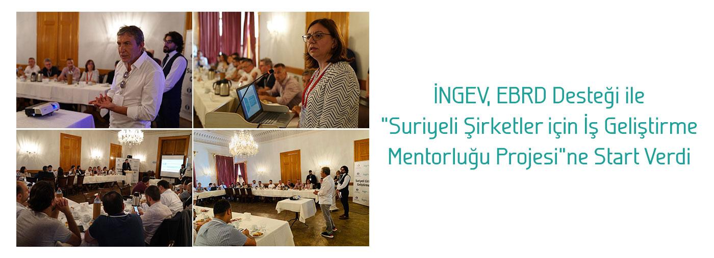 """İNGEV, EBRD Desteği ile """"Suriyeli Şirketler için İş Geliştirme Mentorluğu Projesi""""ne Start Verdi"""